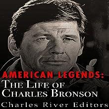 American Legends: The Life of Charles Bronson | Livre audio Auteur(s) :  Charles River Editors Narrateur(s) : Scott Clem
