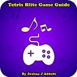 Tetris Blitz Game Guide | Joshua J Abbott
