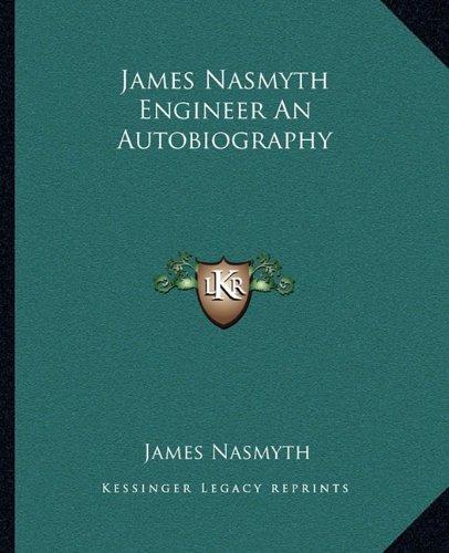 James Nasmyth Engineer An Autobiography