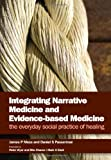 img - for Integrating Narrative Medicine and Evidence Based Medicine: The Everyday Social Practice of Healing book / textbook / text book