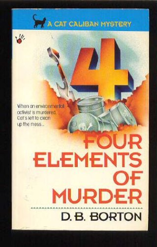 Four Elements of Murder (A Cat Caliban Mystery), D. B. BORTON