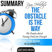 Ryan Holiday's The Obstacle Is the Way Summary Audiobook by  Ant Hive Media Narrated by Lee Crooks