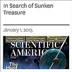 In Search of Sunken Treasure   Philip J. Hilts