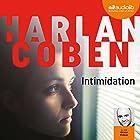 Intimidation | Livre audio Auteur(s) : Harlan Coben Narrateur(s) : Olivier Prémel