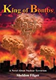 King of Bombs:A Novel About Nuclear Terrorism