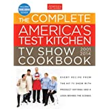 The Complete Americas Test Kitchen TV Show Cookbook 2001-2014 by Editors at Americas Test Kitchen  (Oct 15, 2013)