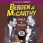 Bergen & McCarthy: Smile a While Radio/TV von Edgar Bergen Gesprochen von: Edgar Bergen, Don Ameche, Dale Evans