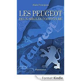 Les Peugeot - Deux si�cles d'aventure