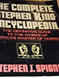 The Complete Stephen King Encyclopedia: The Definitive Guide to the Works of America's Master of Horror (0809238187) by Spignesi, Stephen J.