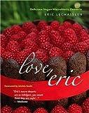 Love, Eric: Delicious Vegan Macrobiotic Desserts