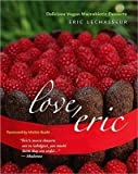 img - for Love, Eric: Delicious Vegan Macrobiotic Desserts book / textbook / text book