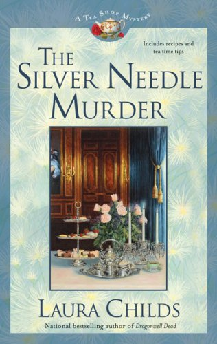 The Silver Needle Murder: A Tea Shop Mystery, Laura Childs