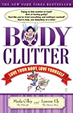 Body Clutter: Love Your Body, Love Yourself (English Edition)