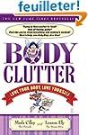 Body Clutter: Love Your Body, Love Yo...