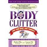 Body Clutter: Love Your Body, Love Yourself ~ Marla Cilley