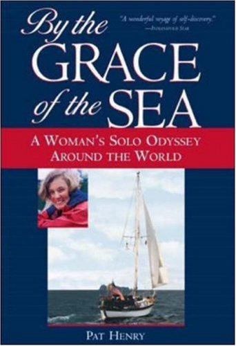 By The Grace Of The Sea : A Woman'S Solo Odyssey Around The World