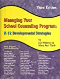 img - for Managing Your School Counseling Program: K-12 Developmental Strategies 3rd Edition (Third Ed.) 3e By Joe Wittmer and Mary Ann Clark 2007 book / textbook / text book