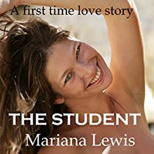 The Student (       UNABRIDGED) by Mariana Lewis Narrated by Roxy Mills