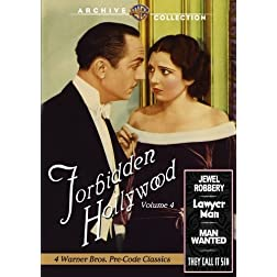Forbidden Hollywood Collection: Volume Four (Jewel Robbery / Lawyer Man / Man Wanted / They Call It Sin)