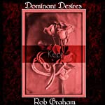 Dominant Desires: Kept | Rob Graham