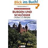 Burgen und Schlösser: in Franken und der Oberpfalz