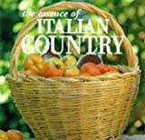 img - for The Essence of Italian Country (Essence of Style) by Catherine Sabino (1995-11-20) book / textbook / text book