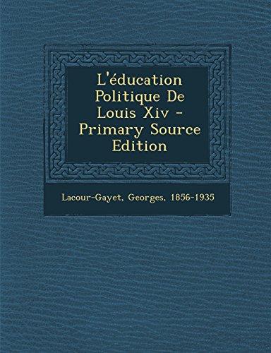L'éducation Politique De Louis Xiv