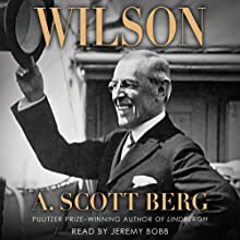Wilson (       UNABRIDGED) by A. Scott Berg Narrated by Jeremy Bobb