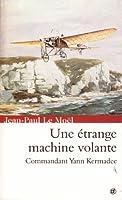 Une �trange machine volante: la vocation de Yann Kermadec (Saga Yann Kermadec t. 1)