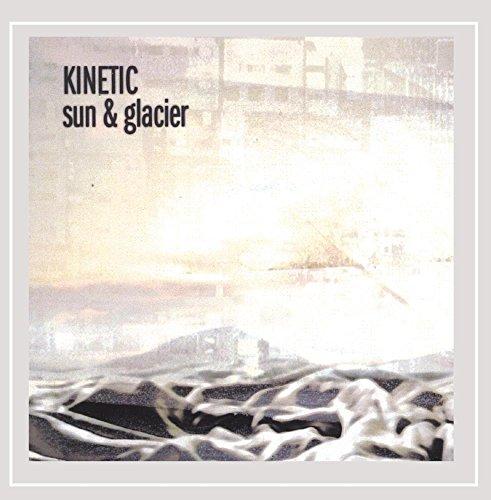 Kinetic - Sun & Glacier