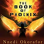 The Book of Phoenix | Nnedi Okorafor