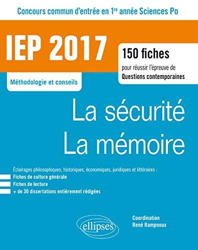 La Sécurité La Mémoire Concours Commun d'Entrée en 1re Année Sciences Po IEP 2017 Méthodologie et Conseils 150 Fiches