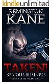 Taken! - Serious Business (A Taken! Novel Book 9)