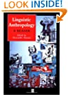 Linguistic Anthropology: A Reader (Wiley-Blackwell Anthologies in Social and Cultural Anthropology)