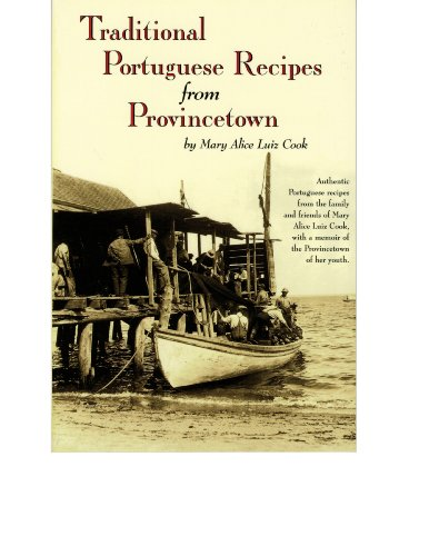 Traditional Portuguese Recipes from Provincetown by Mary Alice Luiz Cook