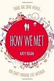 How We Met by Regan, Katy (2013)