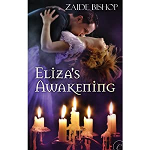 Eliza's Awakening | [Zaide Bishop]