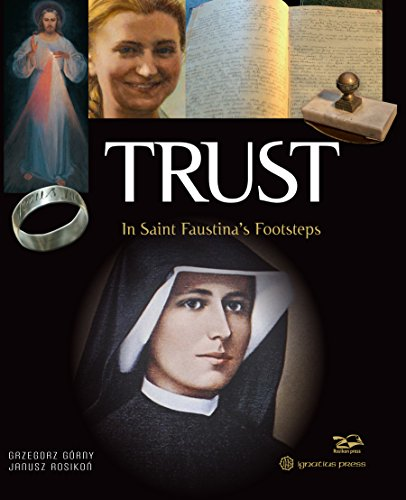 Trust: In Sister Faustina's Footsteps