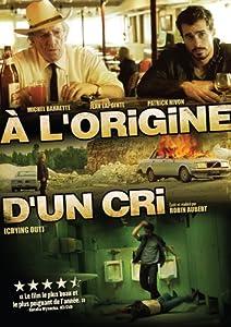 A L'ORIGINE D'UN CRI ( CRYING OUT) (Version française)
