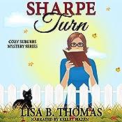 Sharpe Turn: Cozy Suburbs Mystery Series, Book 4 | [Lisa B. Thomas]