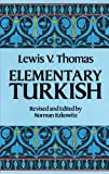 Elementary Turkish (Dover Language Guides) (0486250644) by Lewis V. Thomas