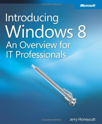 Introducing Windows 8: An Overview For It Professionals (introducing (microsoft)) Picture