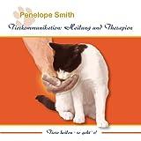 Tierkommunikation: Heilung und Therapien: Tiere heilen - so geht's