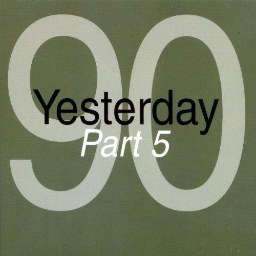 VARIOUS YESTERDAY 90 PART 5