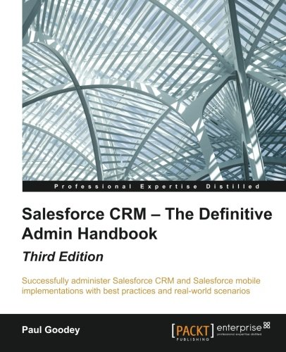 salesforce-crm-the-definitive-admin-handbook-third-edition