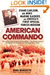 American Commando: Evans Carlson, His...