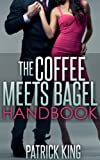The Coffee Meets Bagel Handbook... Online Dating Advice for Men & Online Dating Advice for Women!