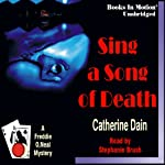 Sing a Song of Death: Freddie O'Neal Mystery Series #2 (       UNABRIDGED) by Catherine Dain Narrated by Stephanie Brush