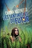 vignette de 'sentinelles du futur (Les) (Carina Rozenfeld)'