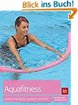 Aquafitness: Trainingsprogramme f�r F...